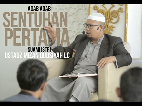 "DAURAH CINTA sesi 2 - Ustadz Mizan Qudsiyah Lc - Adab  ""Sentuhan Pertama"" suami istri"