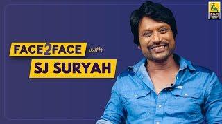SJ Suryah Interview With Vishal Menon | Face 2 Face