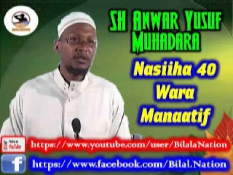 Sh Anwar  Yusuf Muhadara Nasiiha 40 Wara Manaatif
