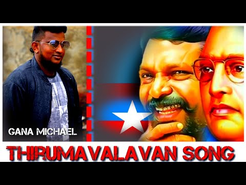 Gana michael thirumavalavan song