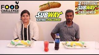 2 FOOTLONG SUBWAY EATING CHALLENGE   SUBWAY FOOD CHALLENGE IN TAMIL