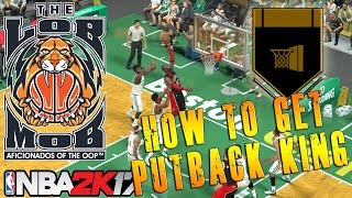 Putback Tutorial | Putback King Badge | NBA 2K17