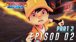 BoBoiBoy Galaxy - Episod 02 (Part 2)