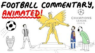 Football Commentary, Animated! Champions League 2018/19