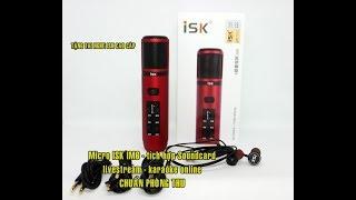 Micro tích hợp Soundcard ISK IM6 cực kì cao cấp cho livestream - karaoke online