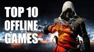 Top 10 Games of Android and IOS Free and Offline Must Play in 2017