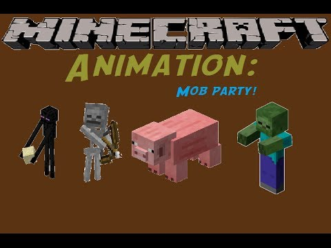 Minecraft Animation Mob Party -Ebsworldtasic