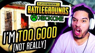 I'M TOO GOOD ...not really (PUBG Xbox One)