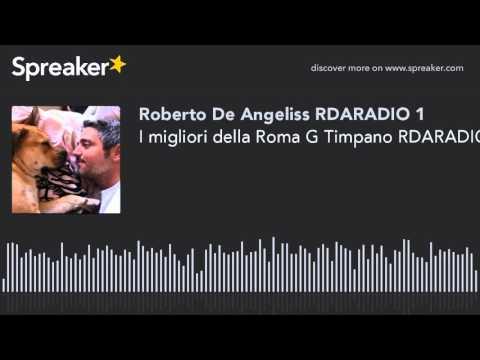 I migliori della Roma G Timpano RDARADIO AUDIO SPORT NEWS (creato con Spreaker)