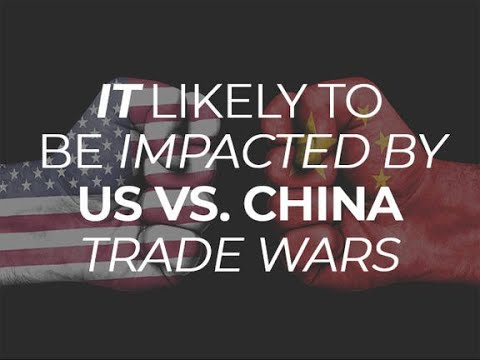 IT likely to be impacted by US vs. China trade wars