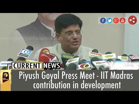 Piyush Goyal Press Meet - IIT Madras contribution in development