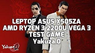 AMD Ryzen 3 2200U Vega 3 - Yakuza 0 - ASUS X505ZA