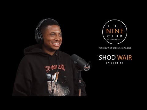 Ishod Wair | The Nine Club With Chris Roberts - Episode 91