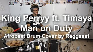 King Perryy ft. Timaya - Man on Duty Drum Cover by Reggaest with Lyrics (Afrobeat Drum Cover)