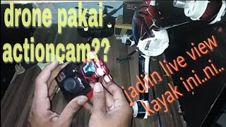 Drone pakai action cam.wajib pasang live view fpv camera aio lst s2 seperti ini.DIY