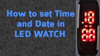 How to set time and date in LED WATCH