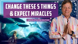 ✅Change These 5 Things & Expect Miracles - Law of Attraction