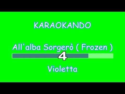Karaoke - All'alba Sorgerò ( tratto da Frozen )- Violetta ( Testo )