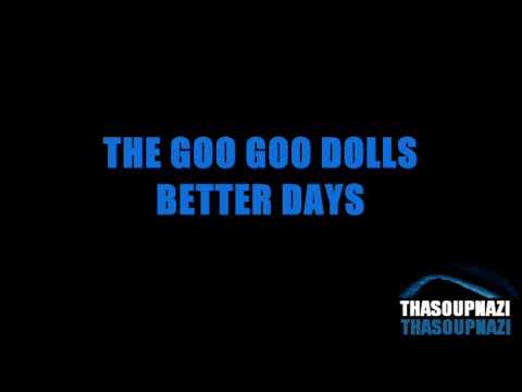 The Goo Goo Dolls - Better Days [LYRICS]