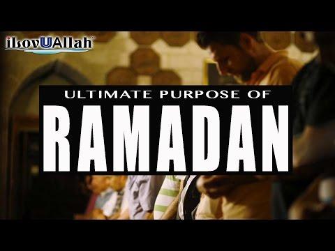 Ultimate Purpose Of Ramadan