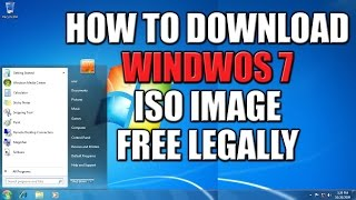 How to Download Microsoft Windows 7 ISO Image Free Legally