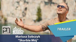 Mariusz Sobczyk - Skarbie Mój - Trailer