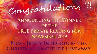 ANNOUNCING THE WINNER OF THE NOVEMBER FREE PRIVATE READING plus THE CHRISTMAS GRATITUDE GIVEAWAY !!