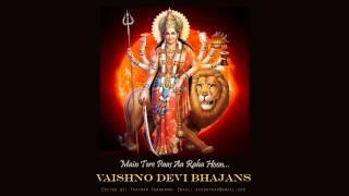 Me Tere Pass Aa Raha Houn... Vaishnodevi Bhajan