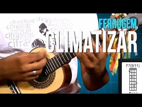 Ferrugem - Climatizar (como tocar - aula de cavaquinho)
