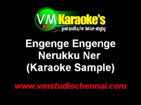 Tamil Karaoke Engenge Engenge - Nerukku Ner