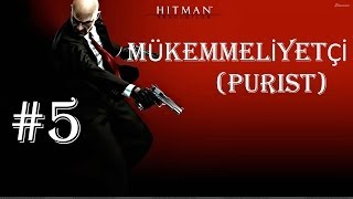 Hitman Absolution - Türkçe Walkthrough (Mükemmeliyetçi / Purist) [Shadow] - Part 5