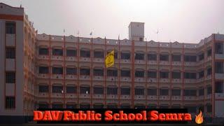 DAV PUBLIC SCHOOL SEMRA.....Bikramganj..MY BEST SCHOOL..🎓🎓
