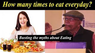 How to eat? Is Over-eating Unhealthy? - Dr. B.M. Hegde busting myths about eating | latest speech