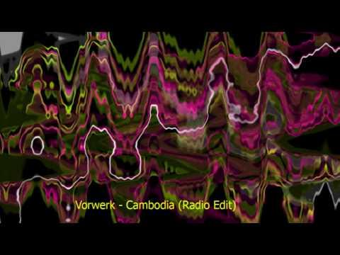 Vorwerk -  Cambodia (Radio Edit) [HD]