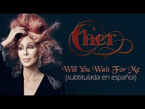 Cher - Will You Wait For Me (subtitulada En Español) video