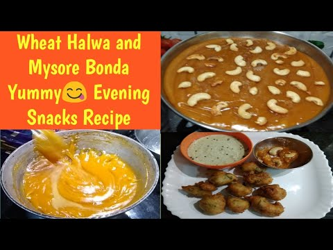 Wheat Halwa and Mysore Bonda//Evening Snacks special