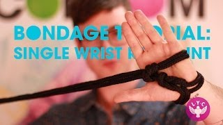 Bondage Tutorial: Single Wrist Restraint