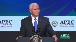 Mike Pence - Speech at APEC Summit in Port Moresby - New US Naval Base - Nov 17, 2018