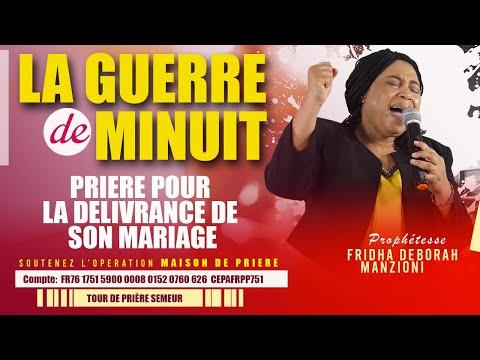 GUERRE DE MINUIT I PRIERE  DE DELIVRANCE DU MARIAGE BY PROPHETESSE FRIDHA DEBORAH