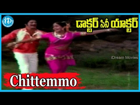 Chittemmo Song - Doctor Cine Actor Movie Songs - Chakravarthy Songs video