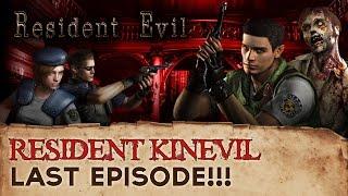 Resident Evil Last Episode! - Resident Kinevil