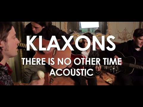 Klaxons - There Is No Other Time  - Acoustic [ Live in Paris ]