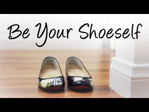Be Your Shoeself