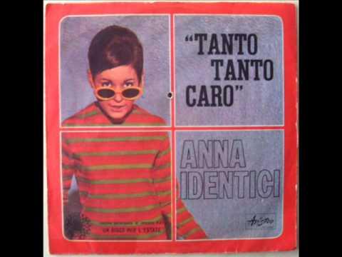 ANNA IDENTICI      TANTO TANTO CARO    1967