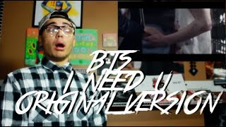 BTS - I NEED U (Original Version) MV Reaction