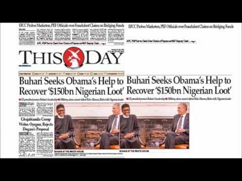 Nigerian Newspaper Headlines -21th July 2015- Buhari seeks Obama's help for looted money