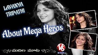 lavanya-tripathi-about-mega-heros-madila-maata-v6-news