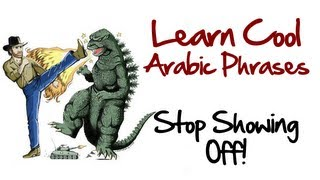 Learn Arabic Phrases: How to say 'Stop Showing Off!'