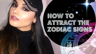 How To Attract The Zodiac Signs