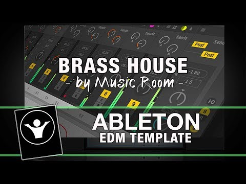 EDM Ableton Template - Brass House by Music Room